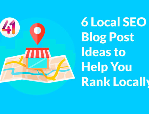 6 Local SEO Blog Post Ideas to Help You Rank Locally