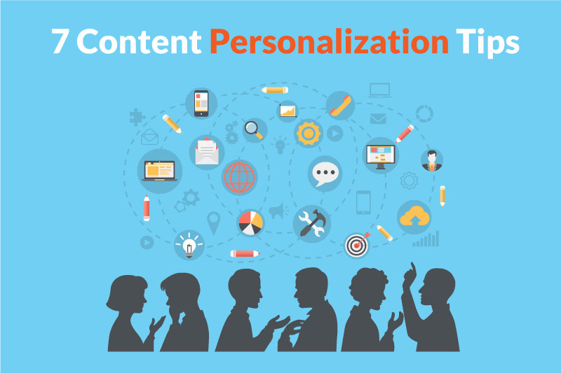 7 Content Personalization Tips