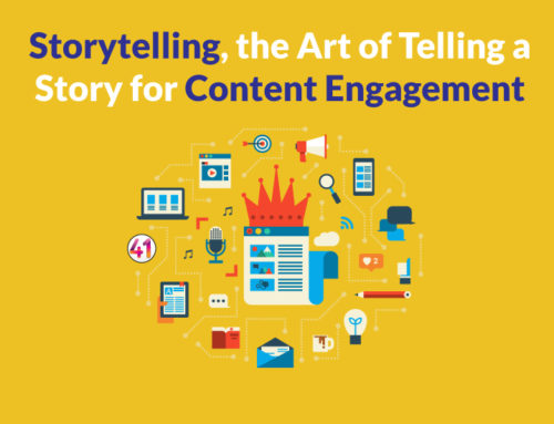 Storytelling, the Art of Telling a Story for Content Engagement