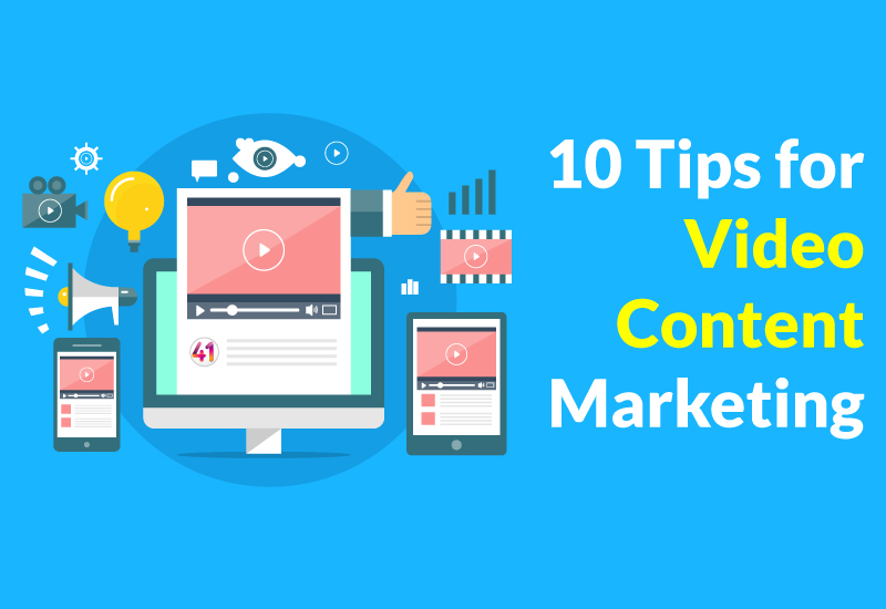 10 Tips for Video Content Marketing