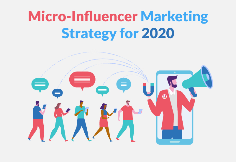 Micro-Influencer Marketing Strategy for 2020