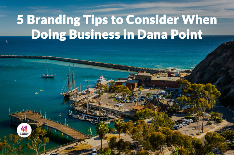 5 Branding Tips to Consider When Doing Business in Dana Point