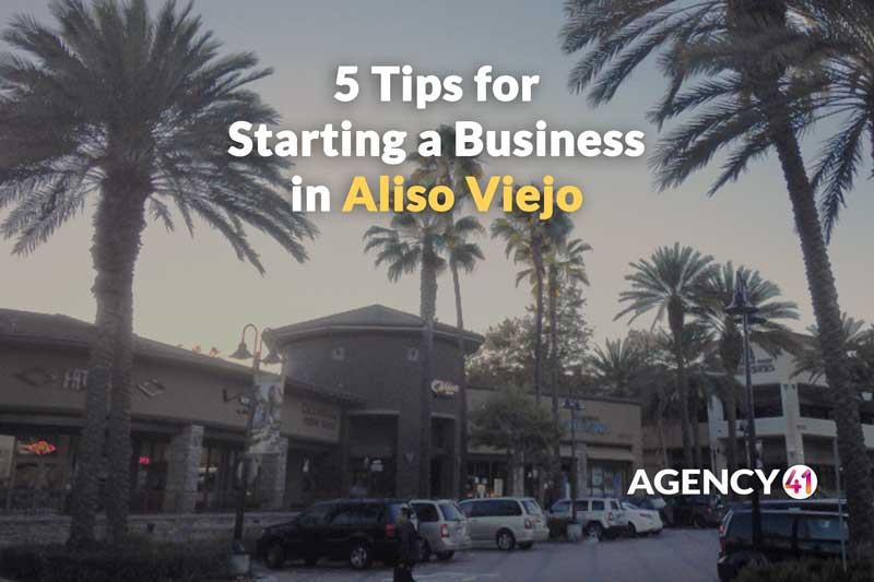 5 Tips for Starting a Business in Aliso Viejo