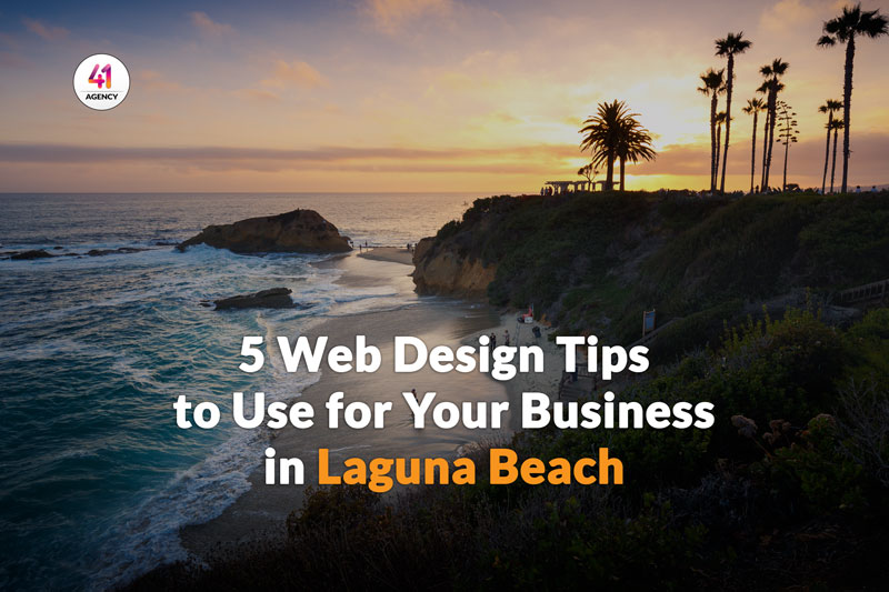5 Web Design Tips to Use for Your Business in Laguna Beach