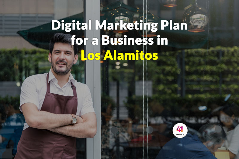Digital Marketing Plan for a Business in Los Alamitos