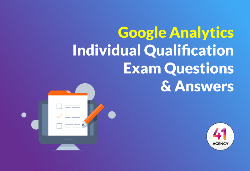 Google Analytics Individual Qualification Exam Questions & Answers