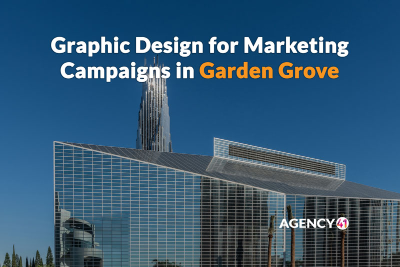 Graphic Design for Marketing Campaigns in Garden Grove