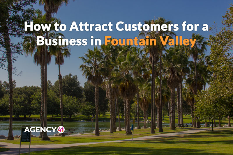 How to Attract Customers for a Business in Fountain Valley