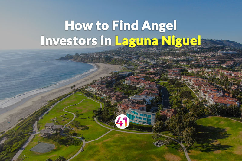 How to Find Angel Investors in Laguna Niguel