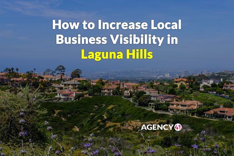 How to Increase Local Business Visibility in Laguna Hills