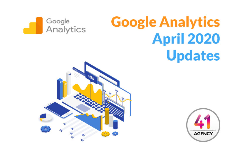 Googel Analytics April 2020 Updates