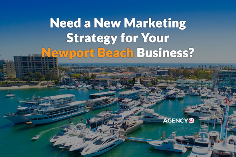 Top Signs You Need a New Marketing Strategy for Your Newport Beach Business
