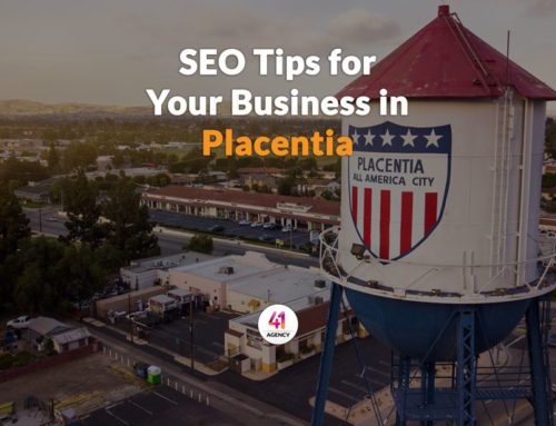 Tips to Improve Your SEO for a Business in Placentia