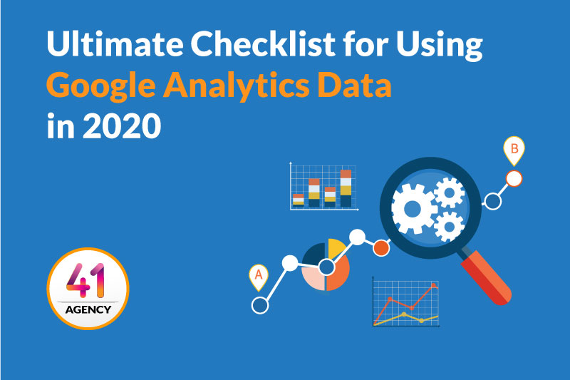 Ultimate Checklist for Using Google Analytics Data in 2020